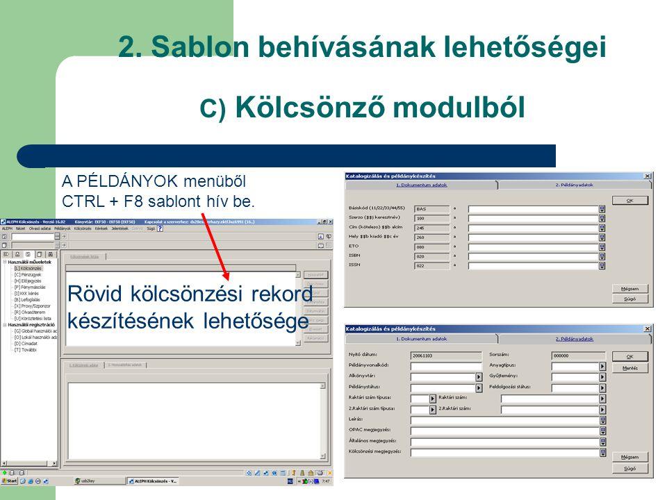 2. Sablon behívásának lehetőségei C) Kölcsönző modulból