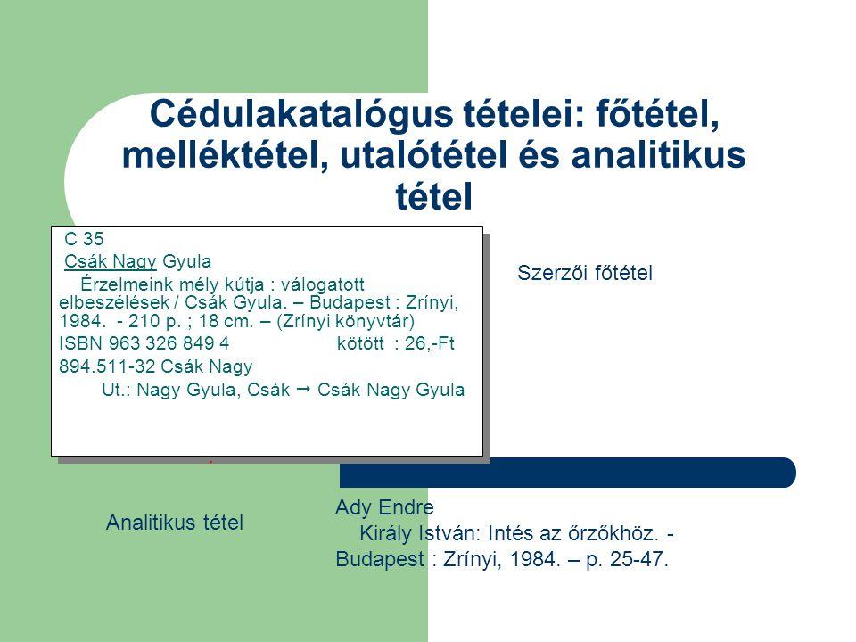 Cédulakatalógus tételei: főtétel, melléktétel, utalótétel és analitikus tétel