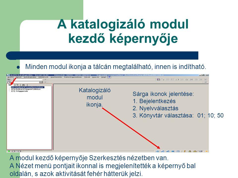 A katalogizáló modul kezdő képernyője