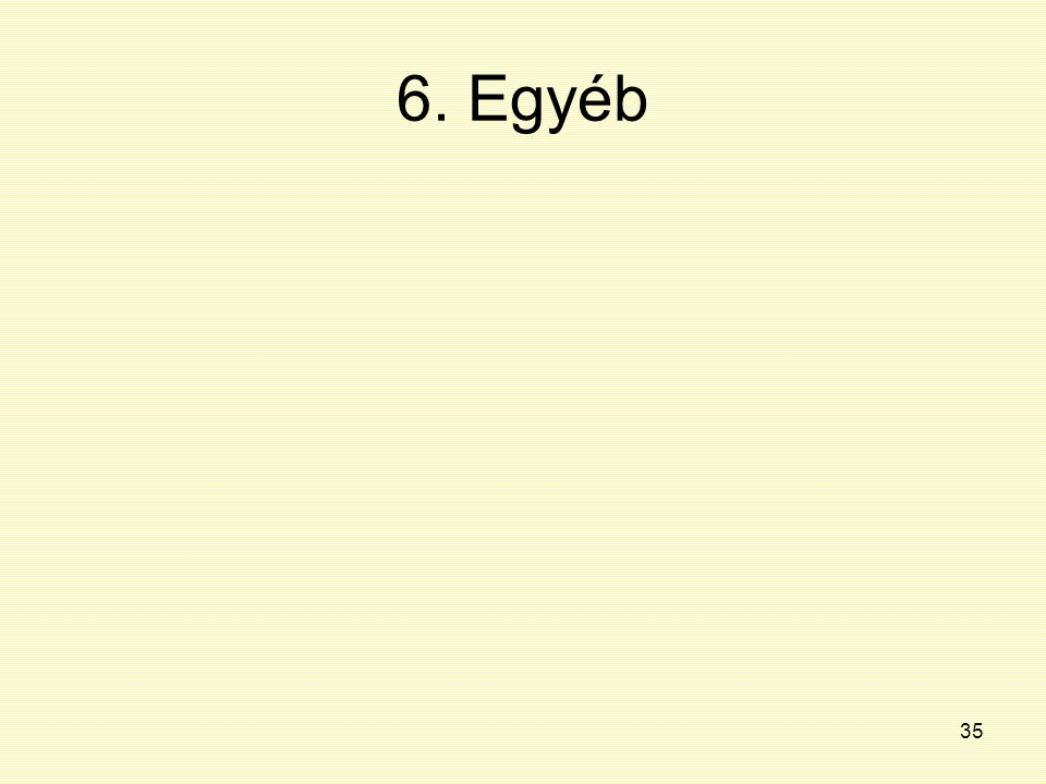 6. Egyéb