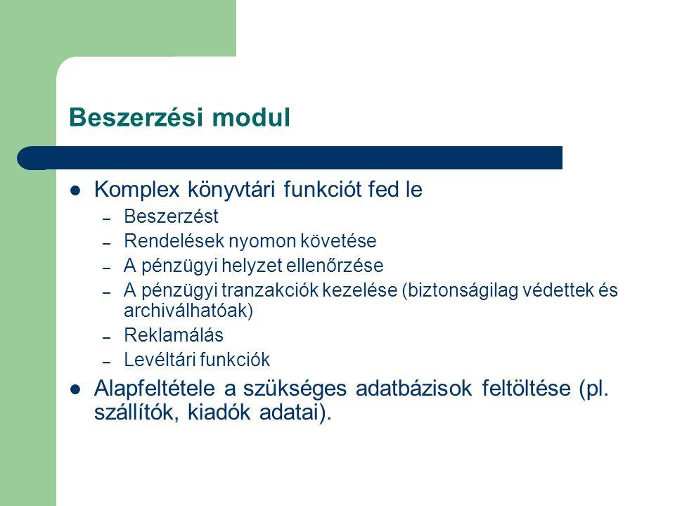Beszerzési modul Komplex könyvtári funkciót fed le
