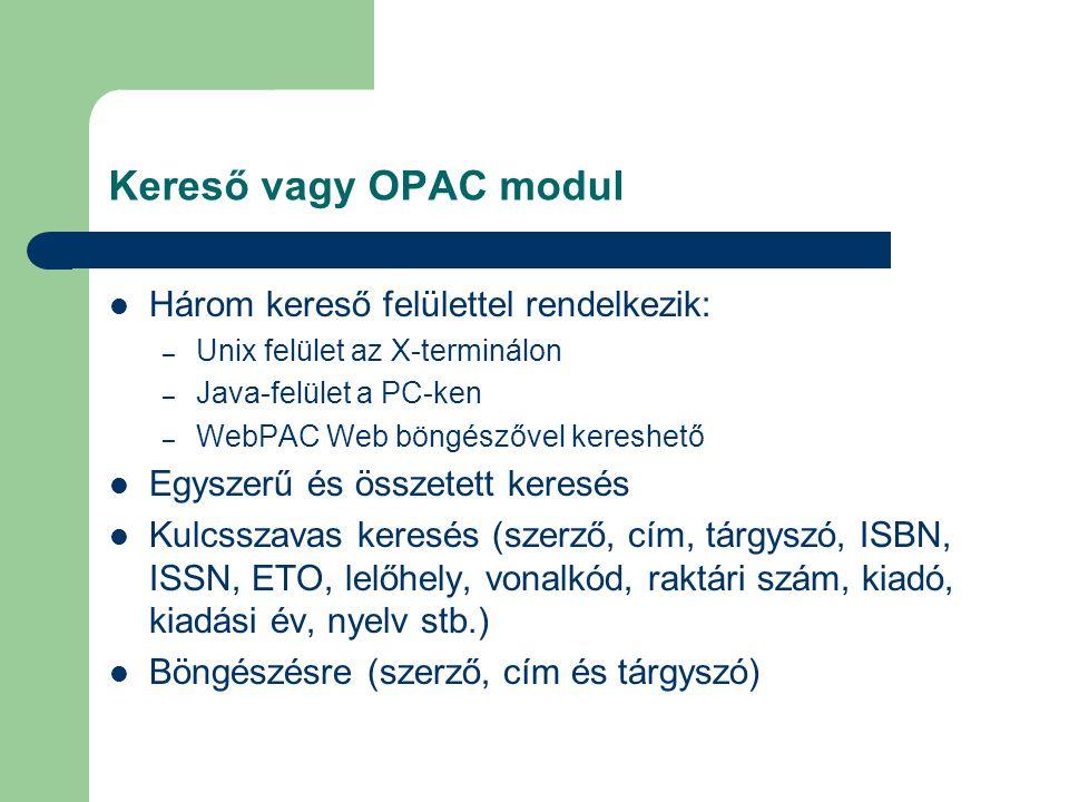 Kereső vagy OPAC modul Három kereső felülettel rendelkezik: