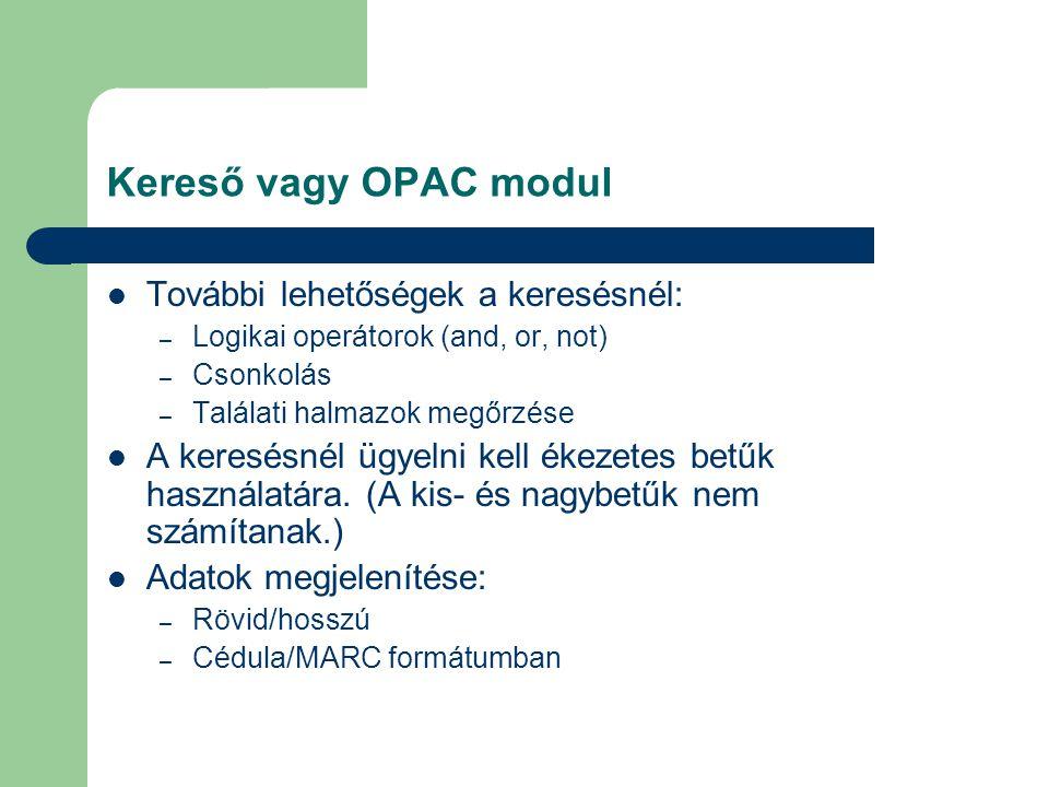 Kereső vagy OPAC modul További lehetőségek a keresésnél:
