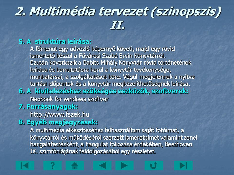 2. Multimédia tervezet (szinopszis) II.