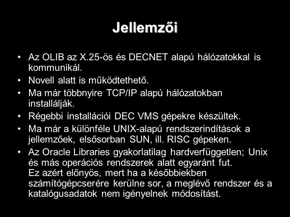 Jellemzői Az OLIB az X.25-ös és DECNET alapú hálózatokkal is kommunikál. Novell alatt is működtethető.