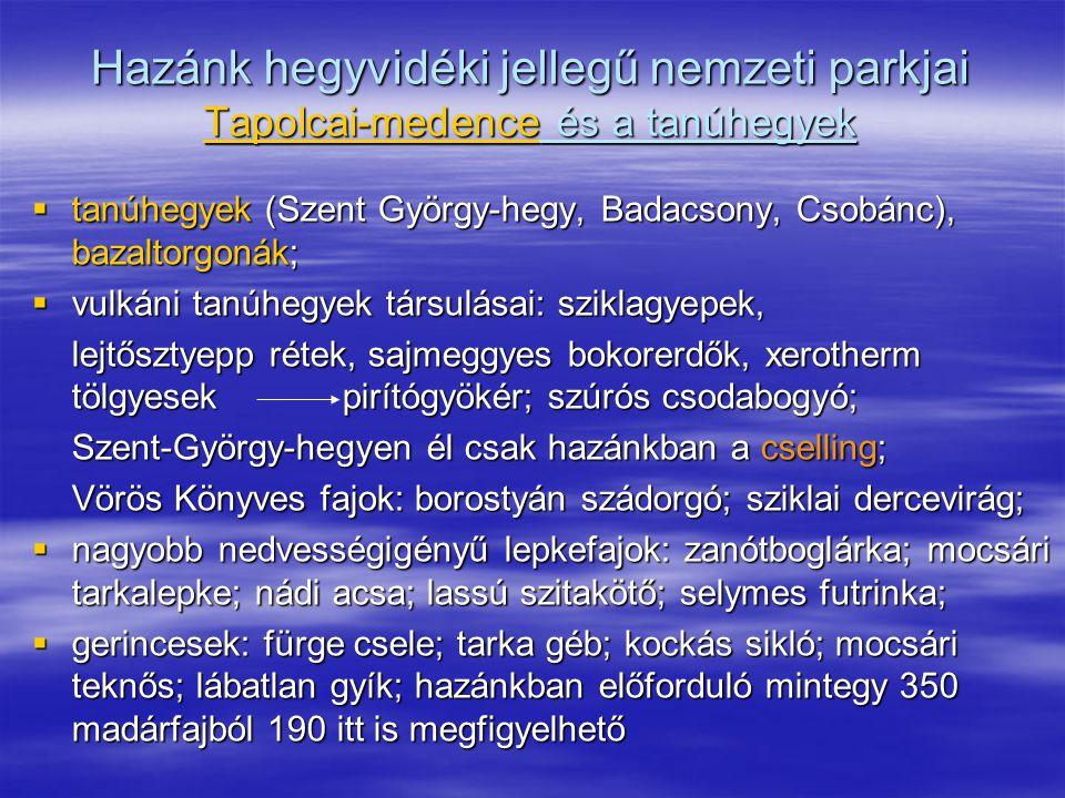Hazánk hegyvidéki jellegű nemzeti parkjai Tapolcai-medence és a tanúhegyek