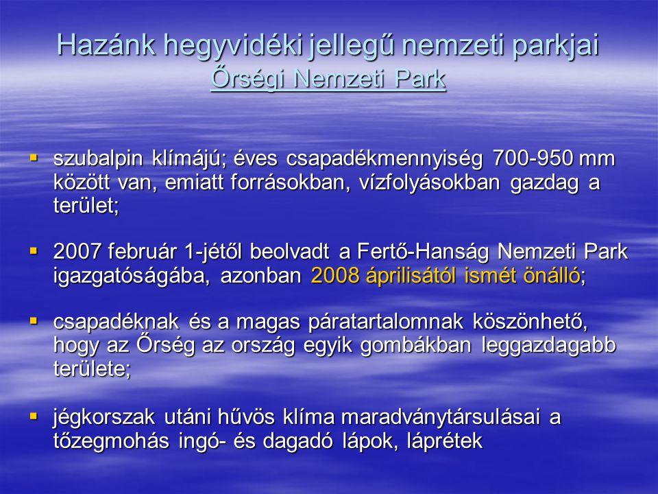 Hazánk hegyvidéki jellegű nemzeti parkjai Őrségi Nemzeti Park