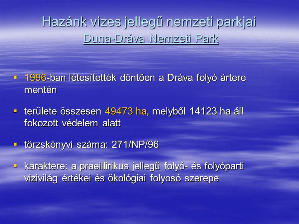 Hazánk vizes jellegű nemzeti parkjai Duna-Dráva Nemzeti Park