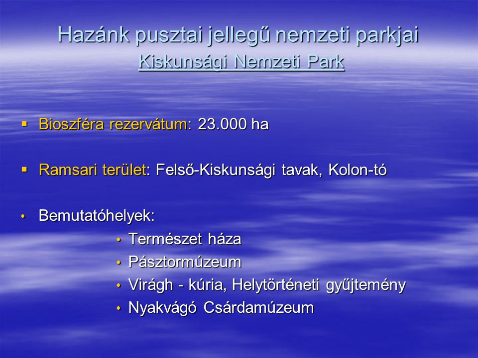 Hazánk pusztai jellegű nemzeti parkjai Kiskunsági Nemzeti Park