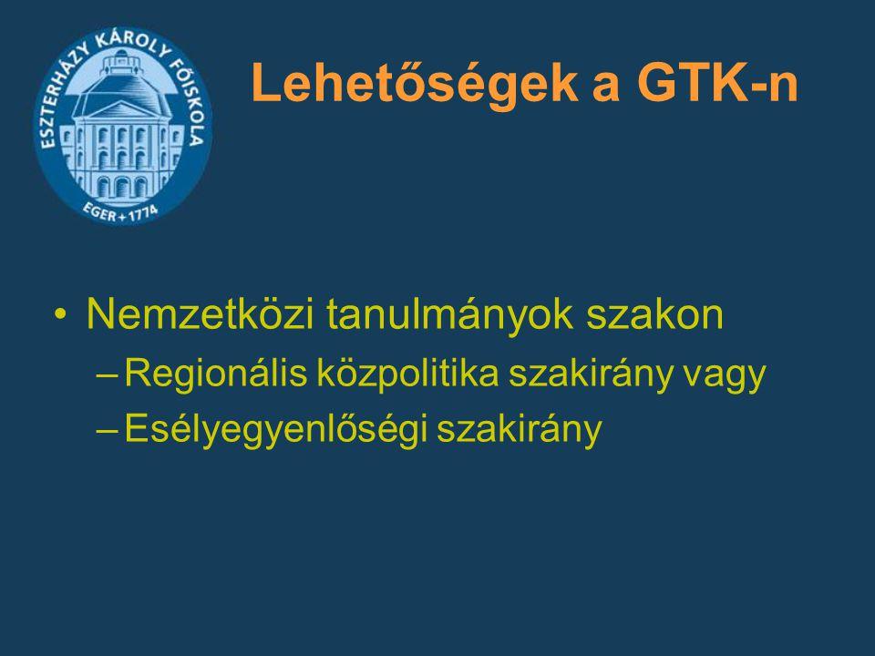 Lehetőségek a GTK-n Nemzetközi tanulmányok szakon