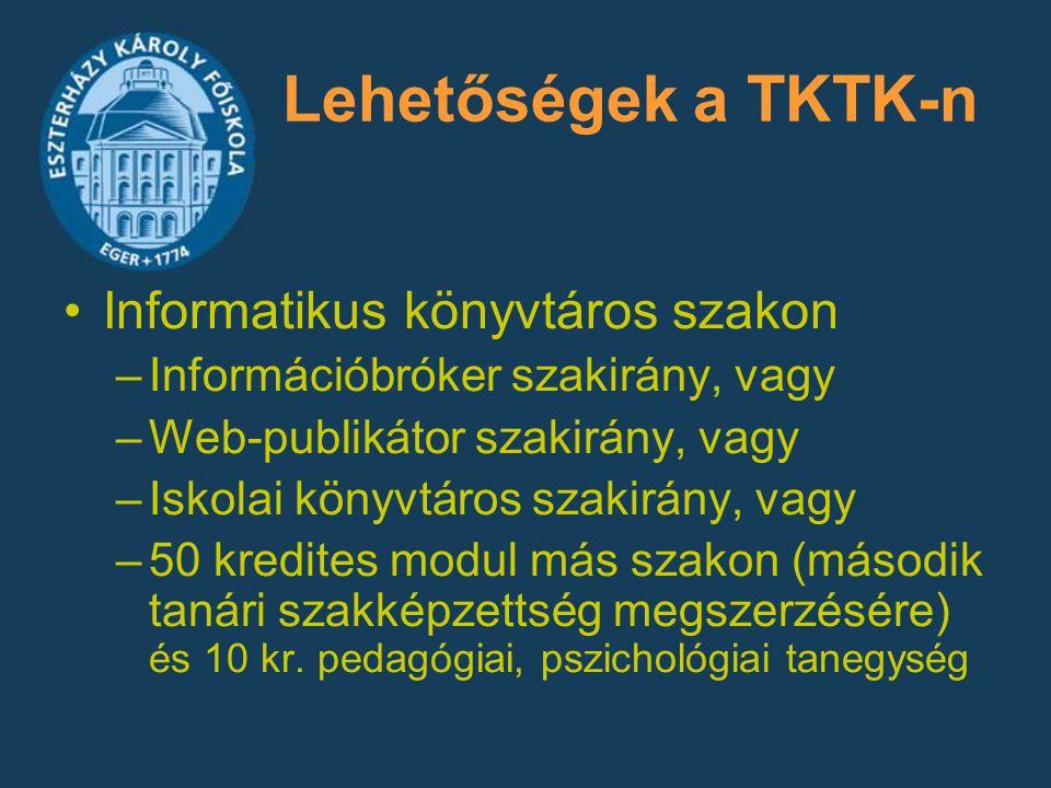 Lehetőségek a TKTK-n Informatikus könyvtáros szakon