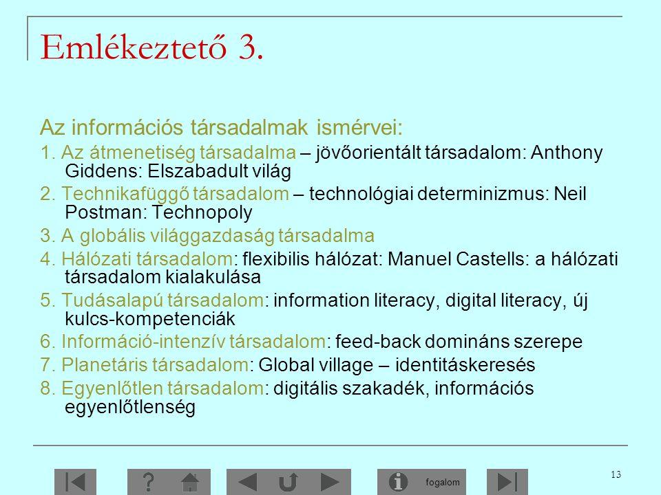 Emlékeztető 3. Az információs társadalmak ismérvei: