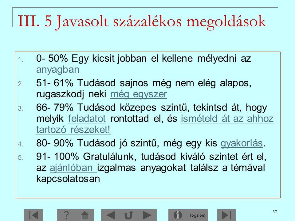 III. 5 Javasolt százalékos megoldások