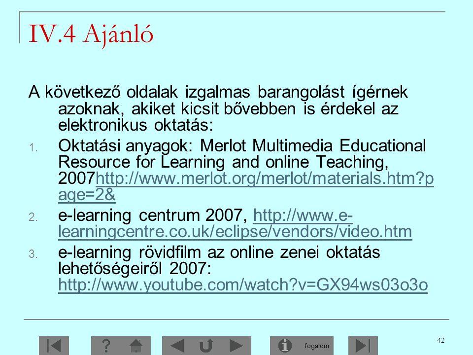 IV.4 Ajánló A következő oldalak izgalmas barangolást ígérnek azoknak, akiket kicsit bővebben is érdekel az elektronikus oktatás: