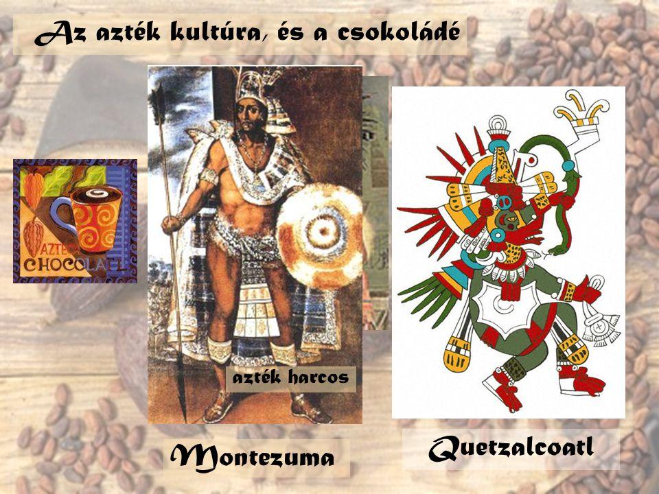 Az azték kultúra, és a csokoládé
