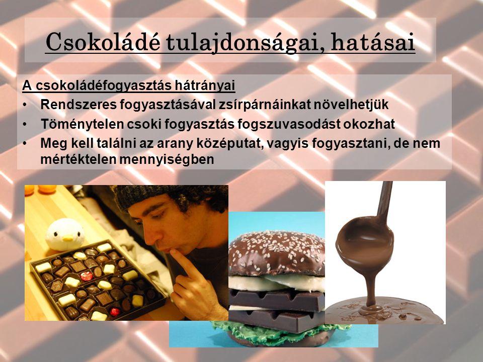Csokoládé tulajdonságai, hatásai