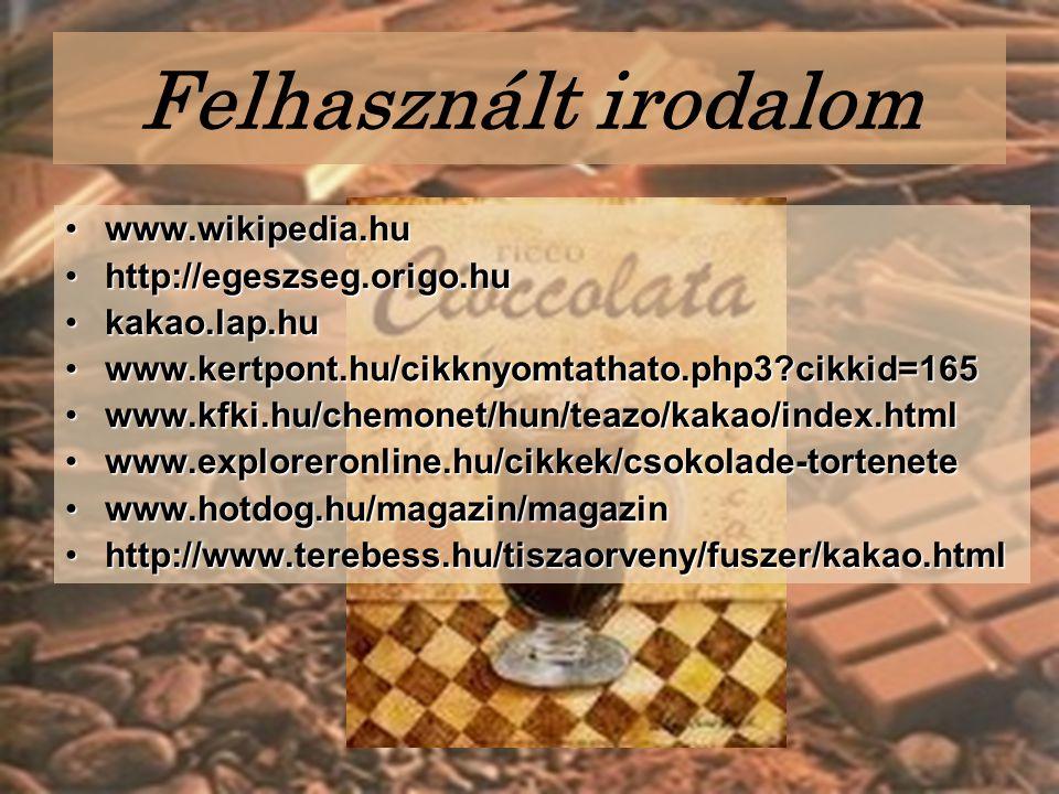 Felhasznált irodalom www.wikipedia.hu http://egeszseg.origo.hu