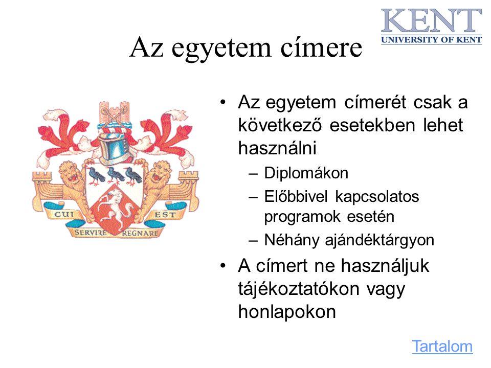 Az egyetem címere Az egyetem címerét csak a következő esetekben lehet használni. Diplomákon. Előbbivel kapcsolatos programok esetén.