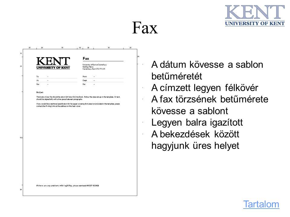 Fax A dátum kövesse a sablon betűméretét A címzett legyen félkövér
