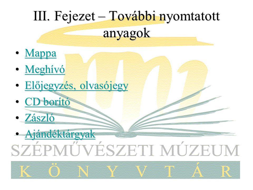 III. Fejezet – További nyomtatott anyagok