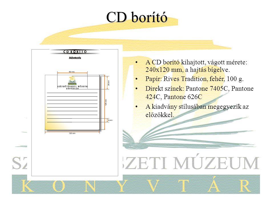 CD borító A CD borító kihajtott, vágott mérete: 240x120 mm, a hajtás bígelve. Papír: Rives Tradition, fehér, 100 g.