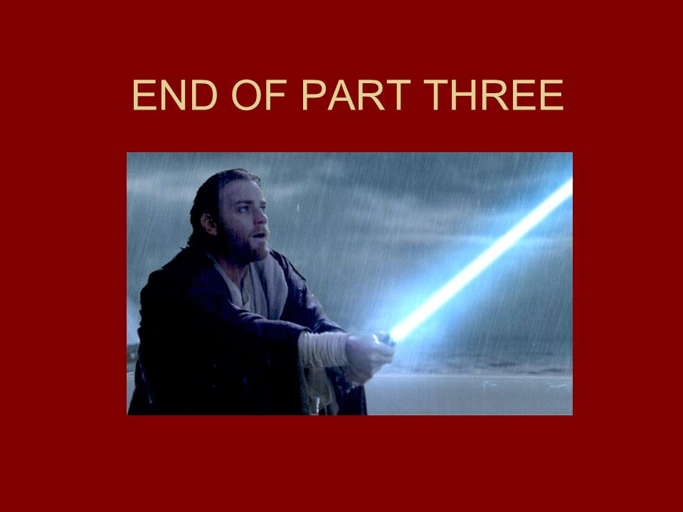 END OF PART THREE