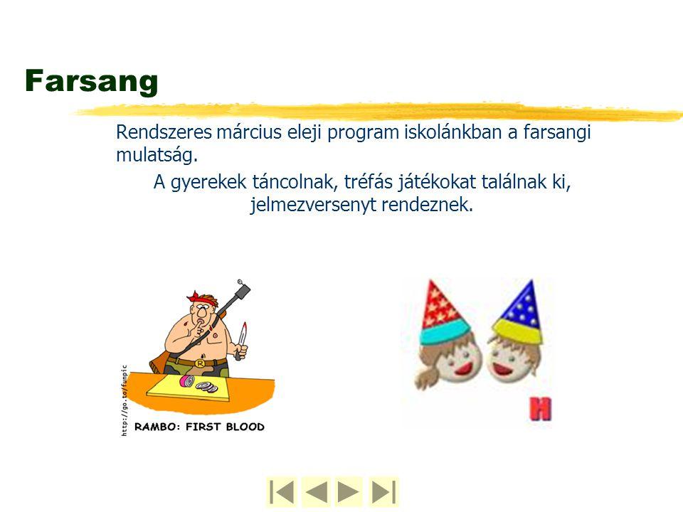 Farsang Rendszeres március eleji program iskolánkban a farsangi mulatság.