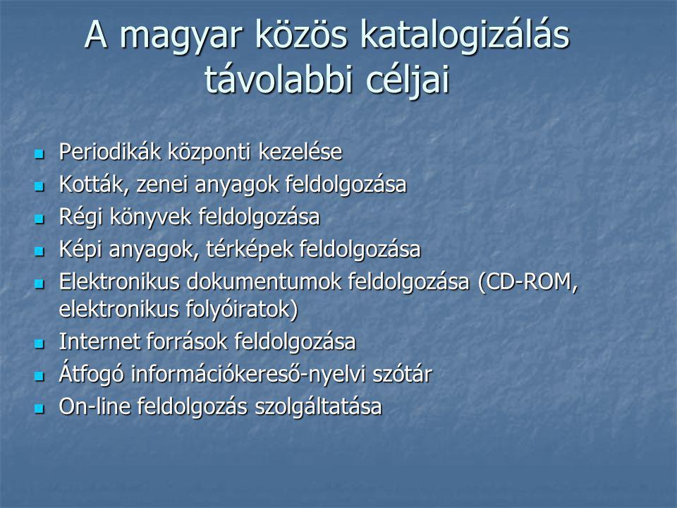A magyar közös katalogizálás távolabbi céljai
