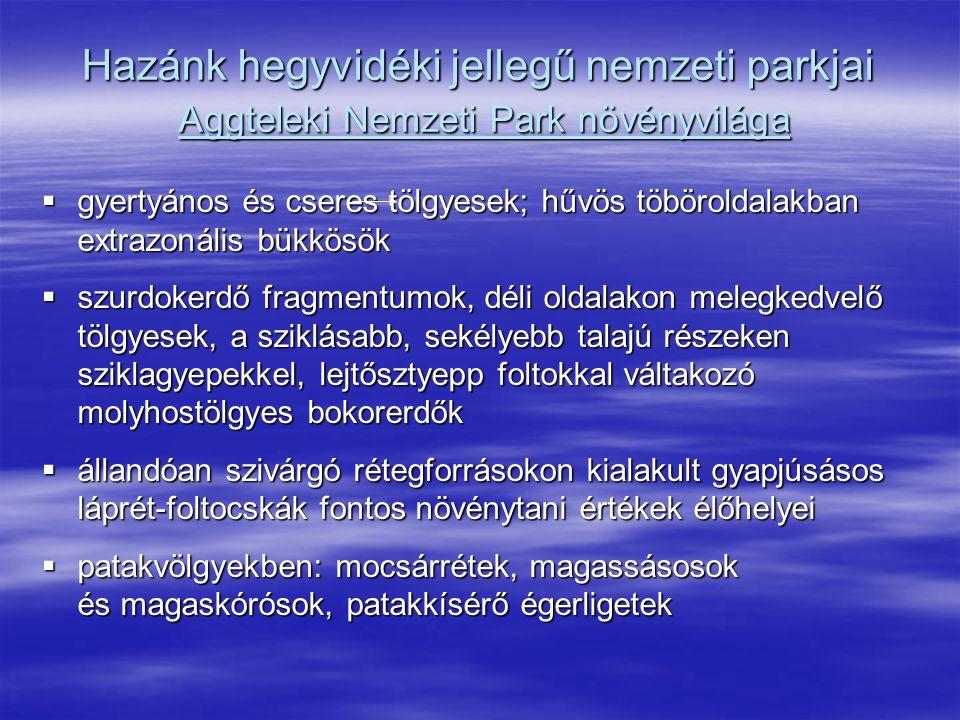 Hazánk hegyvidéki jellegű nemzeti parkjai Aggteleki Nemzeti Park növényvilága