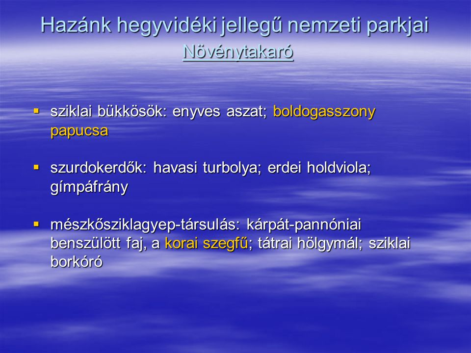 Hazánk hegyvidéki jellegű nemzeti parkjai Növénytakaró