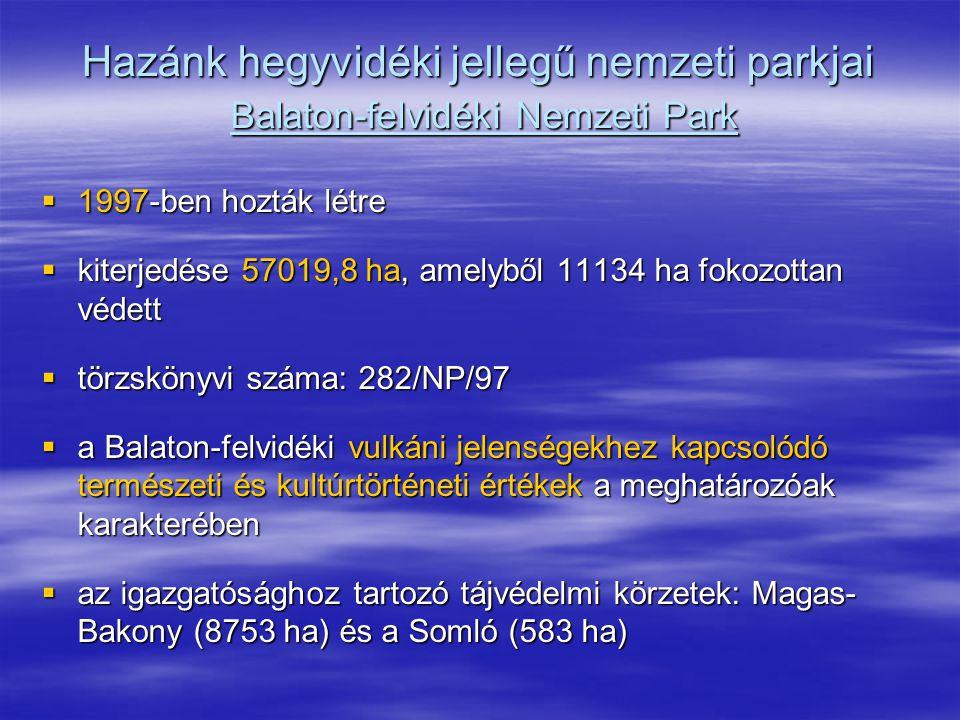 Hazánk hegyvidéki jellegű nemzeti parkjai Balaton-felvidéki Nemzeti Park