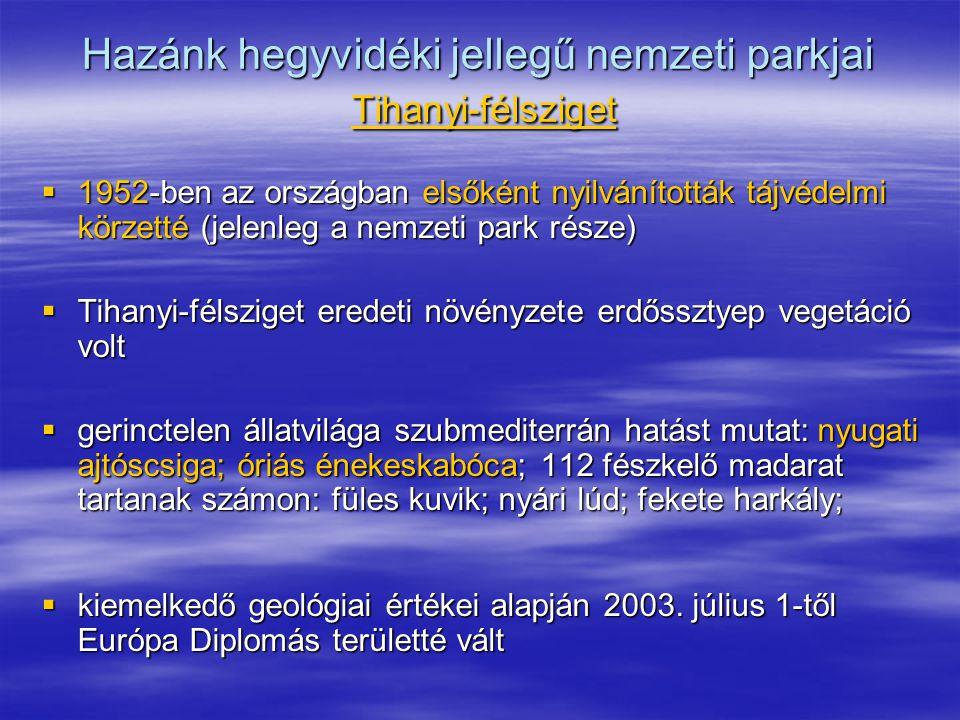 Hazánk hegyvidéki jellegű nemzeti parkjai Tihanyi-félsziget