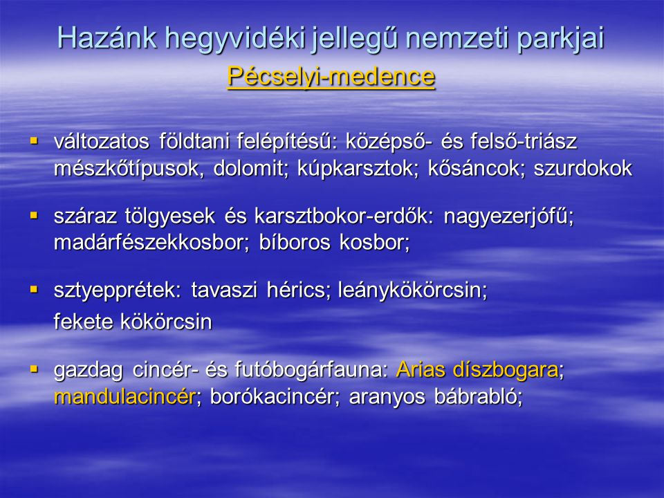 Hazánk hegyvidéki jellegű nemzeti parkjai Pécselyi-medence