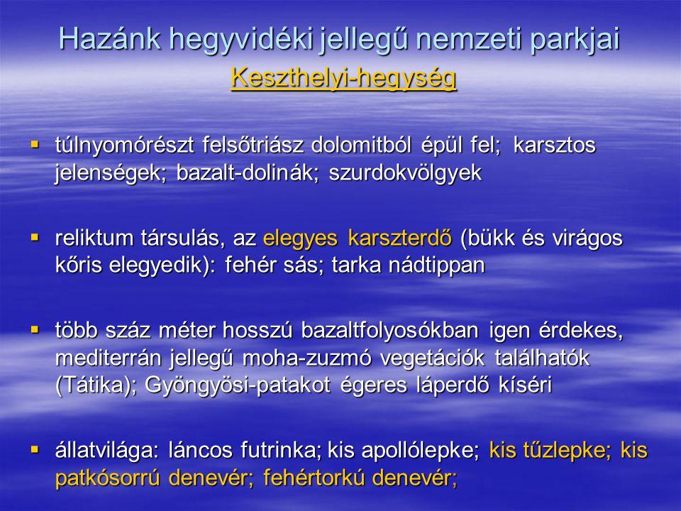 Hazánk hegyvidéki jellegű nemzeti parkjai Keszthelyi-hegység