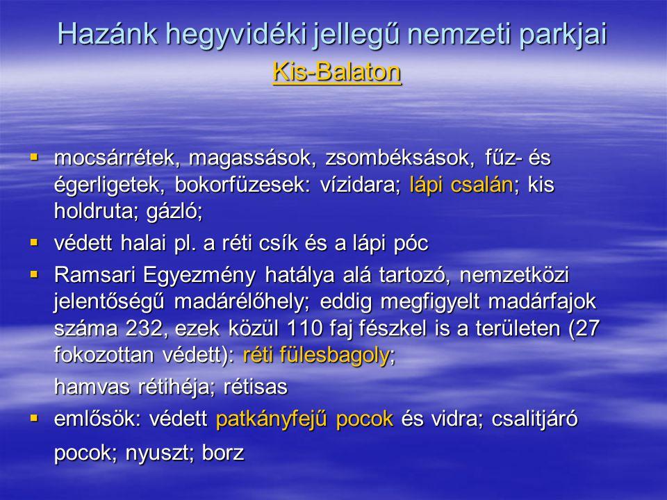 Hazánk hegyvidéki jellegű nemzeti parkjai Kis-Balaton