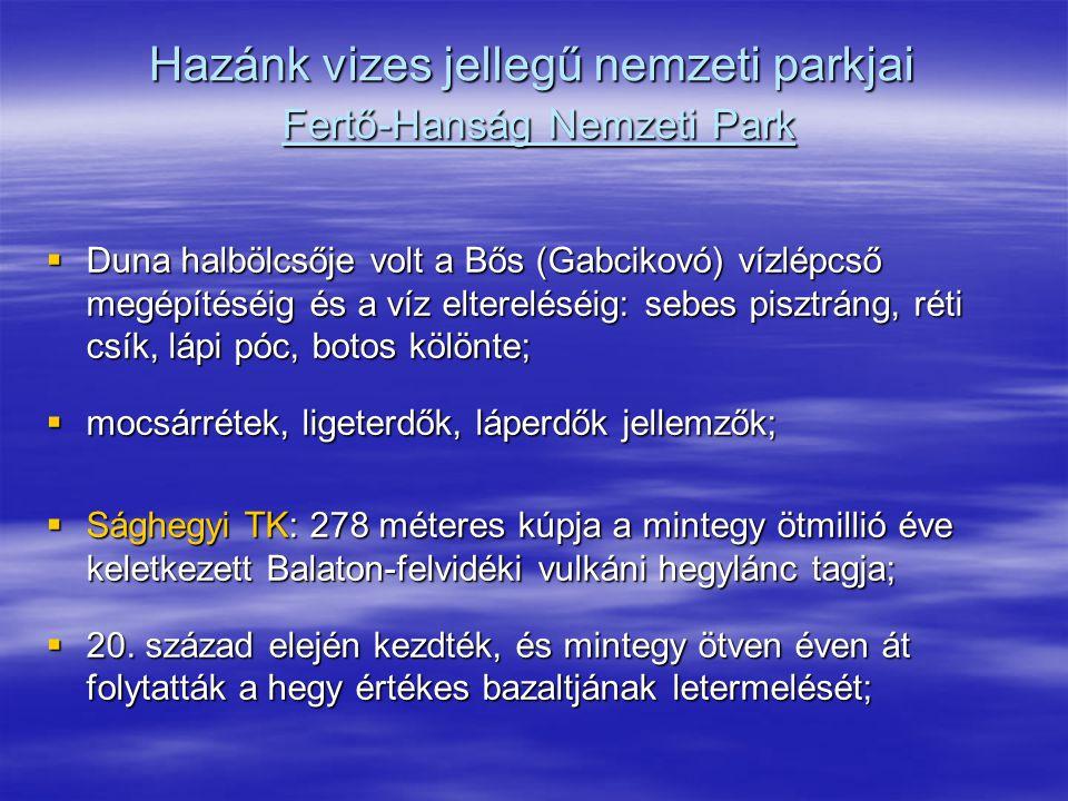 Hazánk vizes jellegű nemzeti parkjai Fertő-Hanság Nemzeti Park