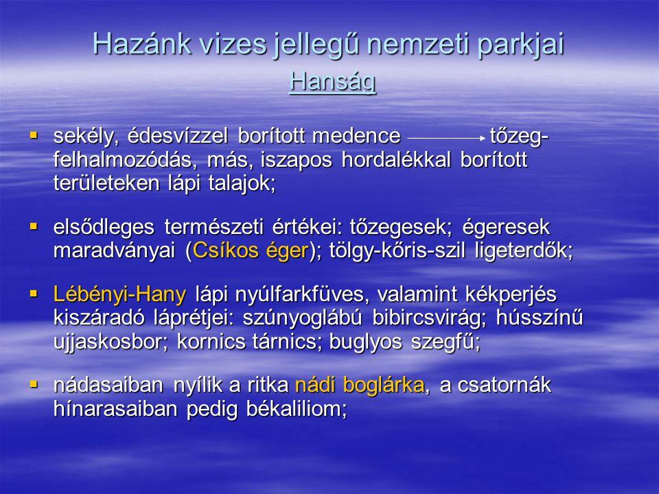 Hazánk vizes jellegű nemzeti parkjai Hanság