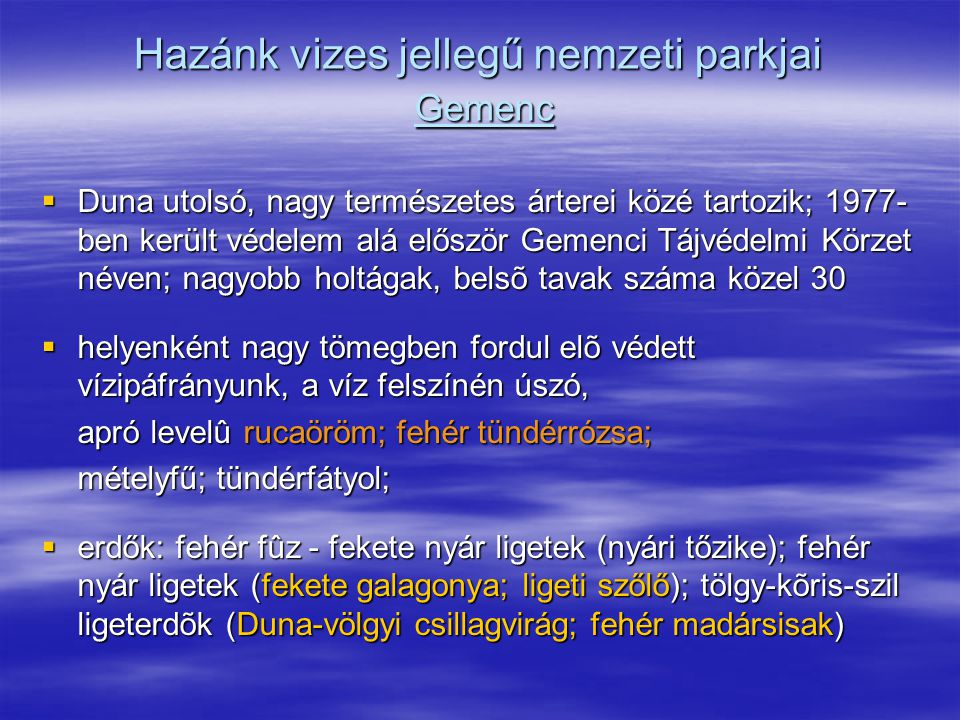 Hazánk vizes jellegű nemzeti parkjai Gemenc