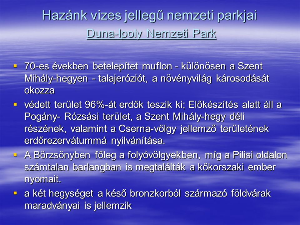 Hazánk vizes jellegű nemzeti parkjai Duna-Ipoly Nemzeti Park