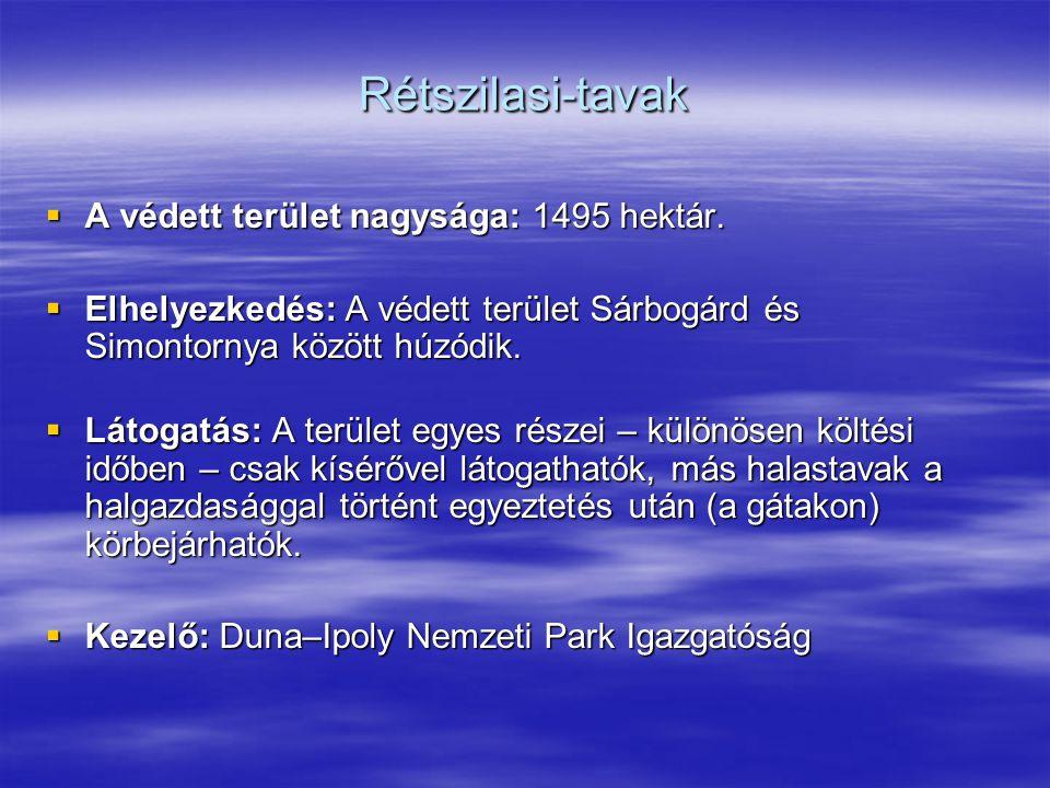 Rétszilasi-tavak A védett terület nagysága: 1495 hektár.