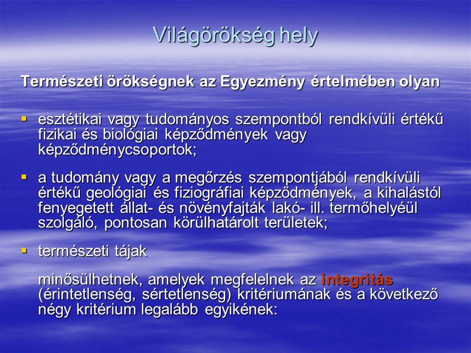 Világörökség hely Természeti örökségnek az Egyezmény értelmében olyan