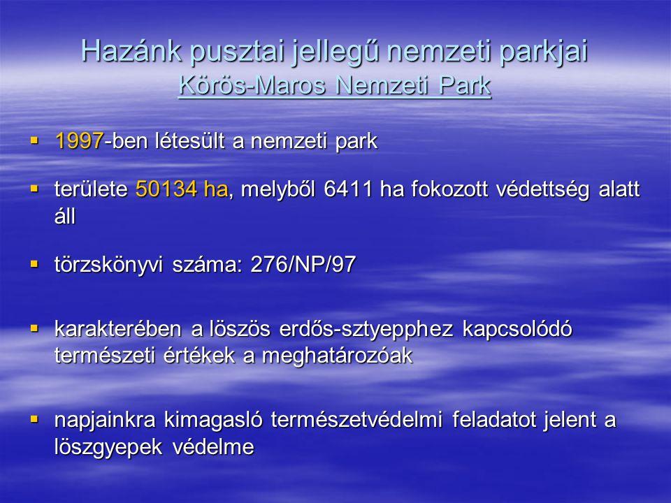 Hazánk pusztai jellegű nemzeti parkjai Körös-Maros Nemzeti Park