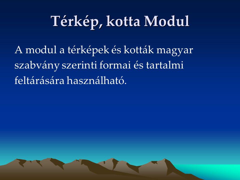 Térkép, kotta Modul A modul a térképek és kották magyar