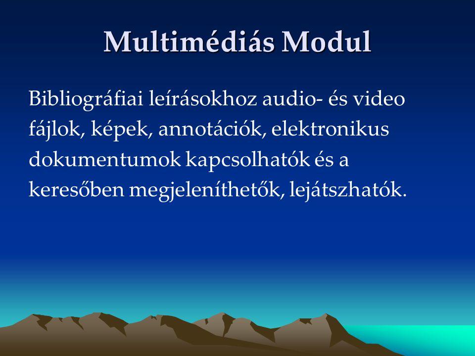 Multimédiás Modul Bibliográfiai leírásokhoz audio- és video