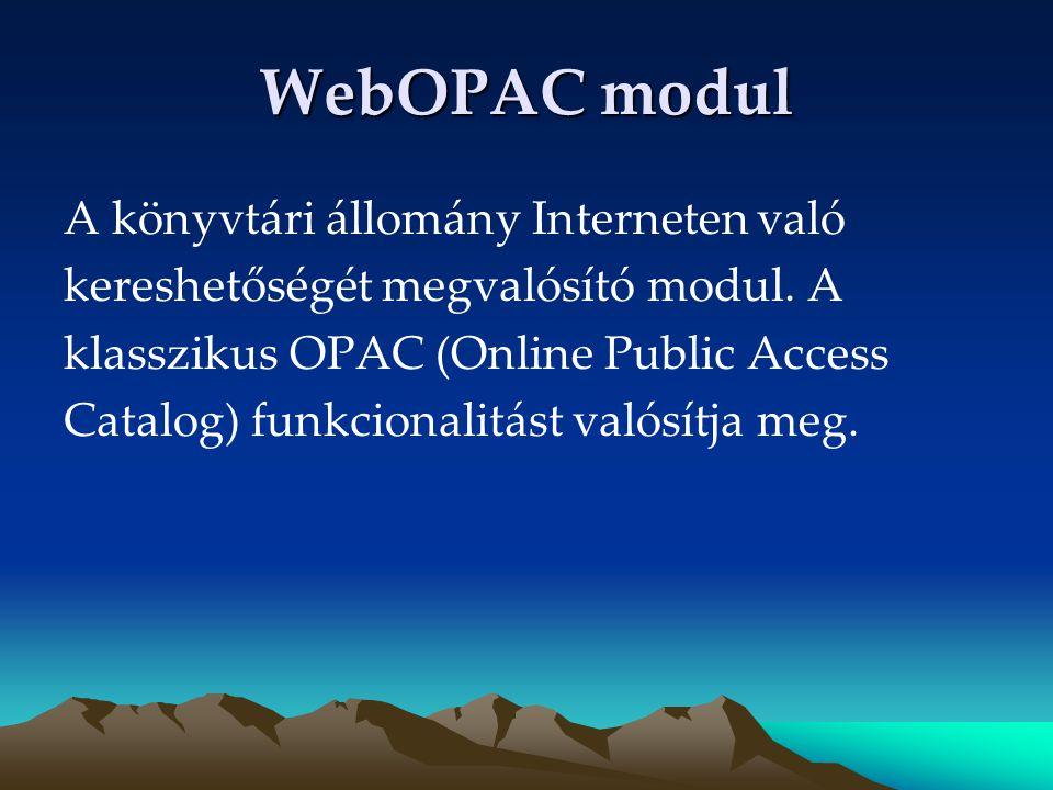 WebOPAC modul A könyvtári állomány Interneten való
