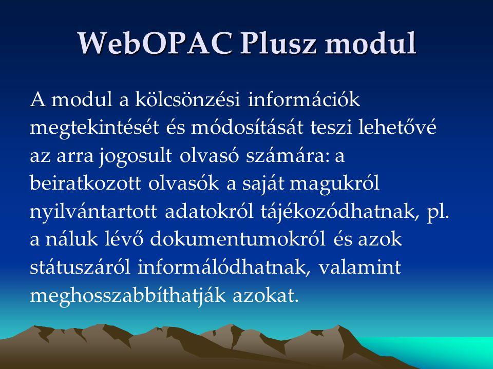 WebOPAC Plusz modul A modul a kölcsönzési információk