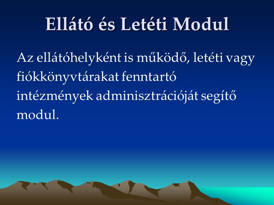 Ellátó és Letéti Modul Az ellátóhelyként is működő, letéti vagy