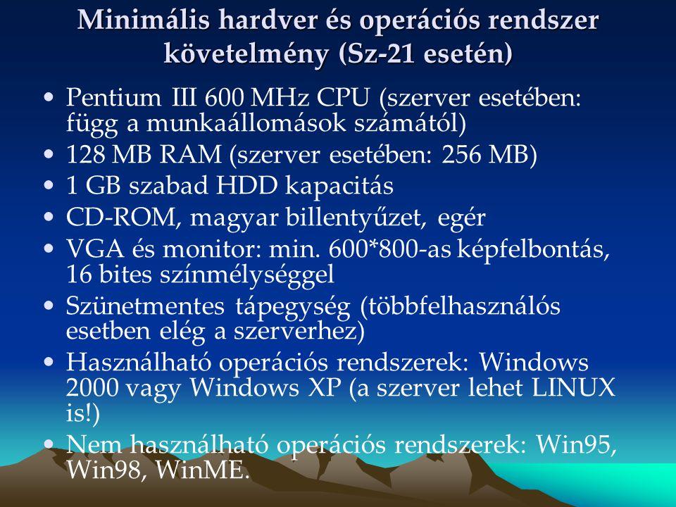 Minimális hardver és operációs rendszer követelmény (Sz-21 esetén)