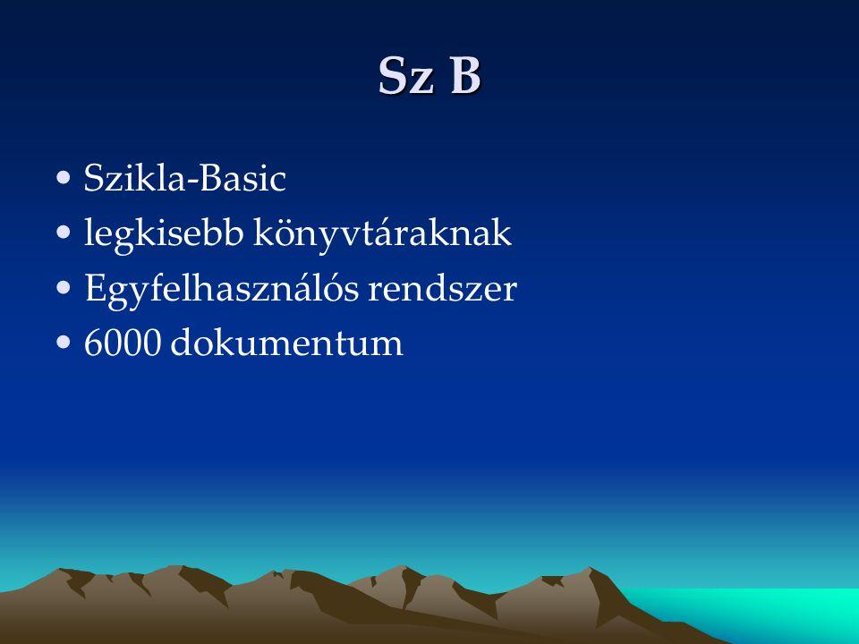 Sz B Szikla-Basic legkisebb könyvtáraknak Egyfelhasználós rendszer
