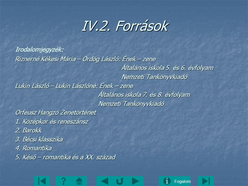 IV.2. Források Irodalomjegyzék: